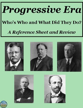 Who's Who in the Progressive Era: Reference Sheet and Review