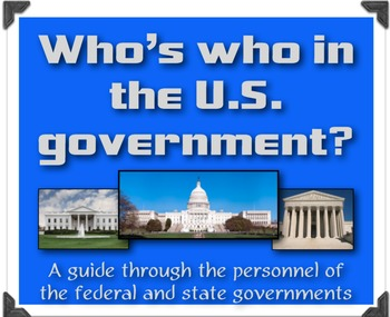 Who's Who in the United States Government?  An overview of government personnel!
