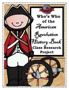 Who's Who of the American Revolution History Book Class Research Project