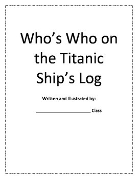 Who's Who on the Titanic Ship's Log Class Research Project