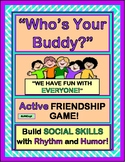 """Who's Your Buddy?"" -- Active Game for Building Social Skills"