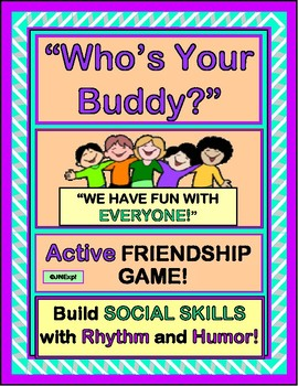 """""""Who's Your Buddy?"""" -- Active Game for Building Social Skills"""