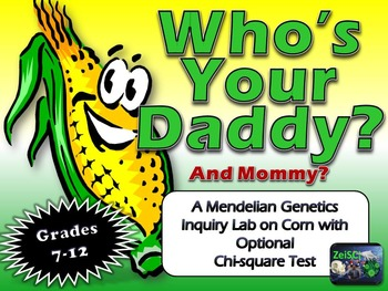 WHO'S YOUR DADDY?: Corn Genetics Unit with Guided Inquiry Lab