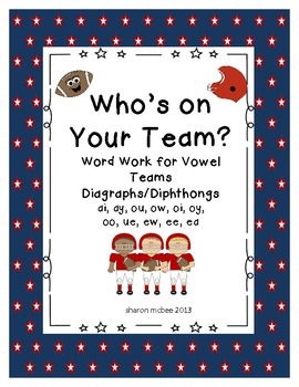 Who's on Your Team?  Word Work for Vowel Teams:  Digraphs and Diphthongs