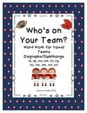Who's on Your Team?  Word Work for Vowel Teams:  Digraphs