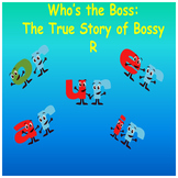 Who's the Boss: The True Story of Bossy R PowerPoint Dista