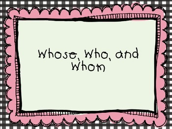 Whose, Who, and Whom