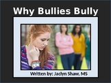 Why Bullies Bully