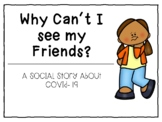Why Can't I see my Friends- A Social Story about Coronavirus