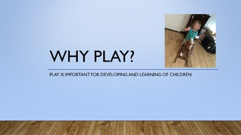 Why Children Play Power Point/Student Notes & Key/Assignments