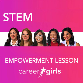 Why Choose STEM: Career Girls Empowerment Lesson