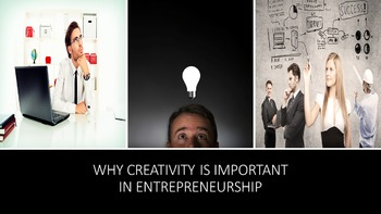 Why Creativity Is Important In Entrepreneurship Lesson