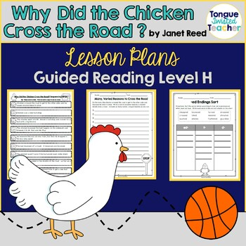 Why Did the Chicken Cross the Road? by Janet Reed, Level H, Guided Reading Plan