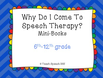 Why Do I Come To Speech Therapy? Middle/High School Mini-Books