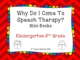 Why Do I Come To Speech Therapy? Mini-books