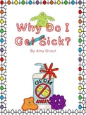 Why Do I Get Sick? Non-Fiction Text and Activities