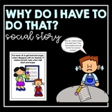 Why Do I Have to Do That?- social story