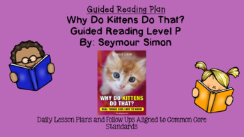Why Do Kittens Do That? (Level P) Scholastic Guided Reading Lesson