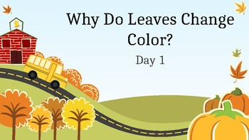 Why Do Leaves Change Color? - Powerpoint