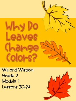 Why Do Leaves Change Color? (Wit and Wisdom Grade 2 Module 1 Lessons 20-24)