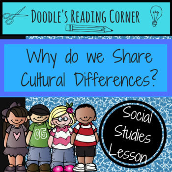 Why Do We Share Cultural Differences Lesson Plan and Informational Text
