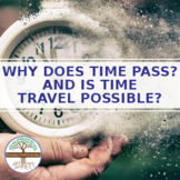 Why Does Time Pass? And is Time Travel Possible? - Video Lesson