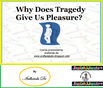 Why Does Tragedy Give Us Pleasure?