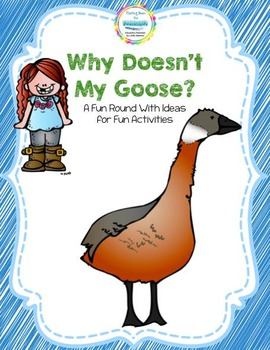 Why Doesn't My Goose: A fun round with ideas for fun activities