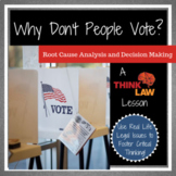 Why Don't People Vote? Root Cause Analysis and Decision Making
