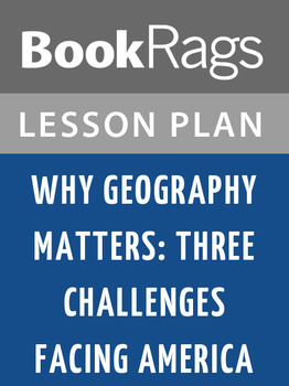 Why Geography Matters: Three Challenges Facing America Lesson Plans