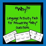 """Why??  Language Activity Pack for Answering """"Why"""" Questions."""