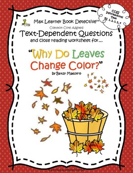 Why Leaves Change Color: Text-Dependent Questions & Close Reading ...