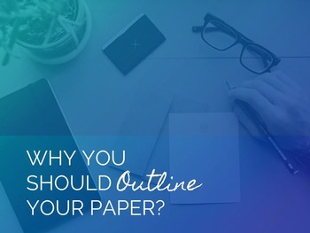 Why Outline?: A Key to Successful Research Writing