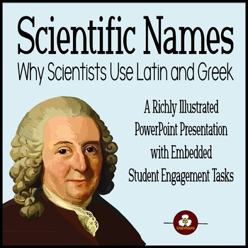 Taxonomy and Nomenclature: Why Scientists Use Latin  for Scientific Names