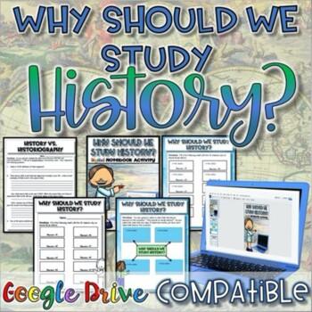 Why Should We Study History?  {Google Drive}
