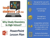 Why Study Chemistry In High School? Lesson for Delivery