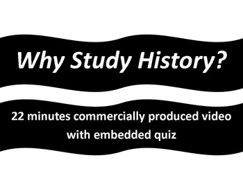 Why Study History: Commercially Produced Video