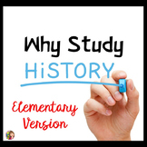 Why Study History? Elementary or ELL Version