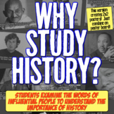 Why Study History? LARGE VERSION! Students learn history in an engaging way!