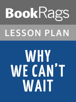 Why We Can't Wait Lesson Plans