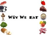 """Why We Eat"" Culinary Arts Nutrition Foods Family and Consumer Sciences"