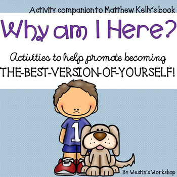 Why am I Here?  Activity Companion to Matthew Kelly's Book