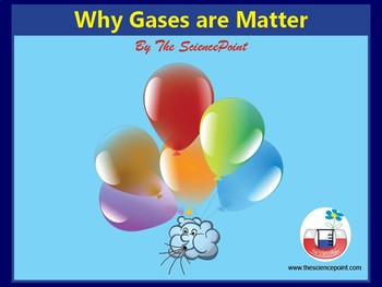 Why are Gases Matter?