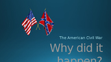 Why did The American Civil War happen?