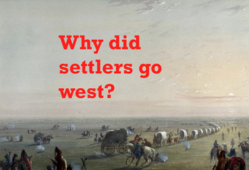 Why did settlers go west?