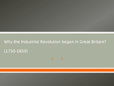 Why did the Industrial Revolution begin in England PPT
