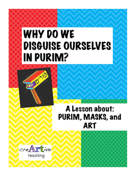 Why do we Disguise Ourselves in Purim? A Lesson about Purim, Masks and Art