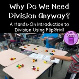 Why do we need division? Hands-On Intro to multi-digit division using Flipgrid!