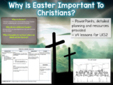 Why is Easter Important to Christians? RE Unit - 4 lessons