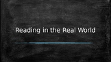 Why is Reading Important?  Reading in the Real World
